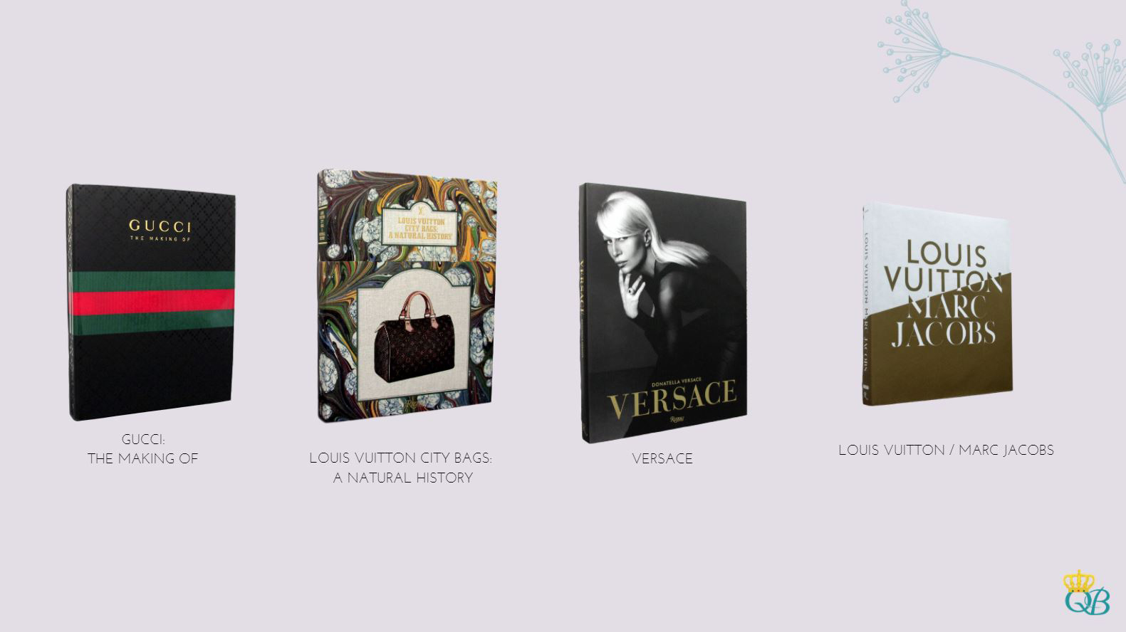 Livros: Gucci: The Making Of, Louis Vuitton City Bags: A Natural History, Versace, Louis Vuitton/Marc Jacobs.